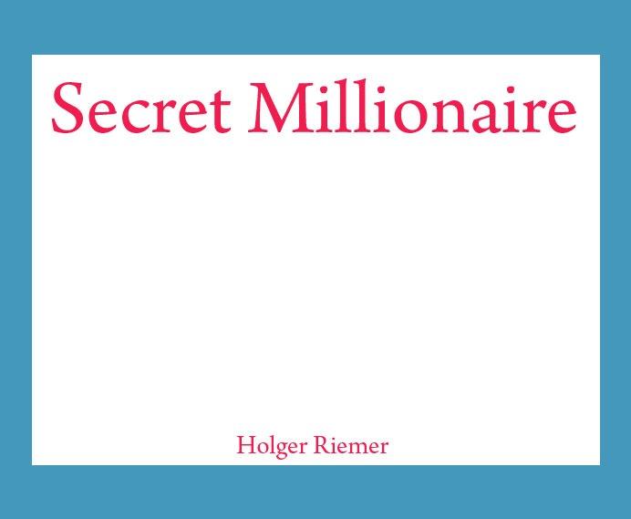 Secret Millionaire Holger Riemer
